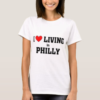 I love living in Philly T-Shirt