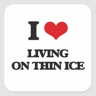 I love Living On Thin Ice Square Sticker