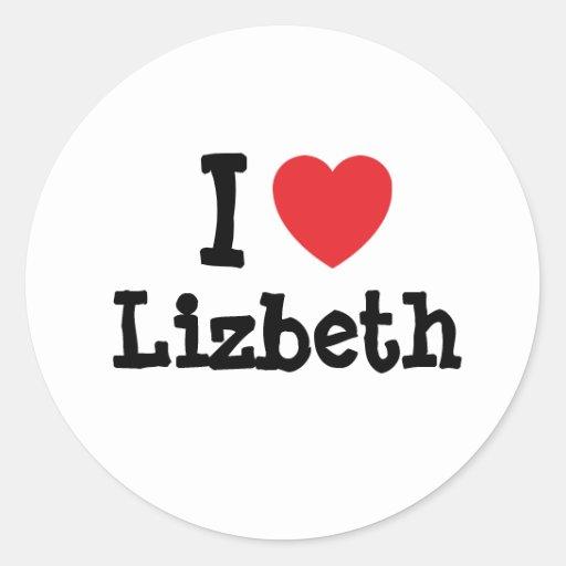 I love Lizbeth heart T-Shirt Classic Round Sticker