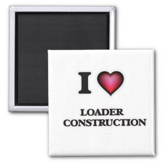 I Love Loader   Construction Magnet