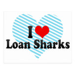 I Love Loan Sharks Postcard