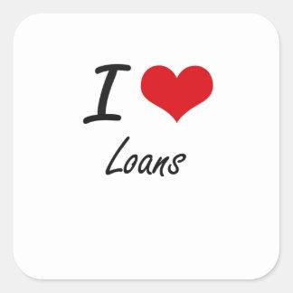 I Love Loans Square Sticker