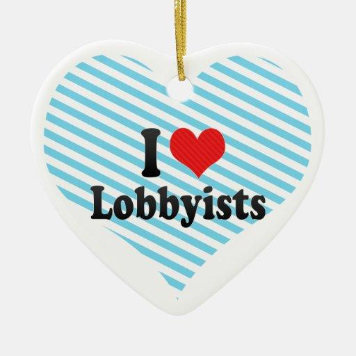 I Love Lobbyists Ornament