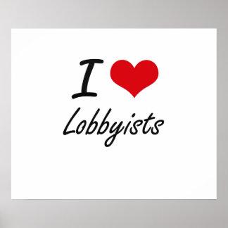 I love Lobbyists Poster