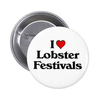 I love Lobster Festivals Buttons