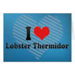 I Love Lobster Thermidor Greeting Cards