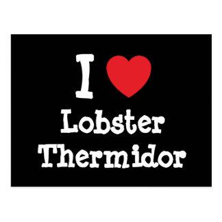 I love Lobster Thermidor heart T-Shirt Postcard