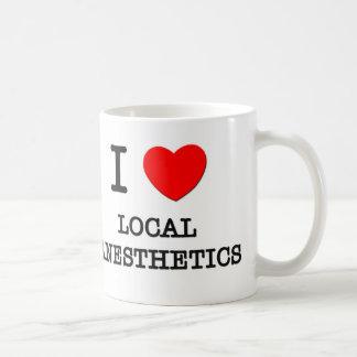 I Love Local Anesthetics Coffee Mug