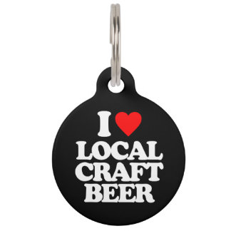 I LOVE LOCAL CRAFT BEER PET NAME TAGS