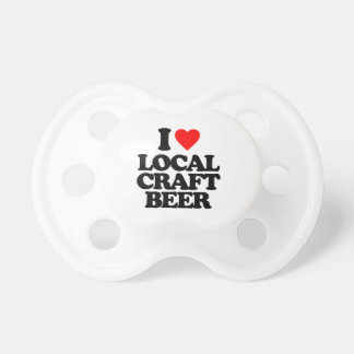I LOVE LOCAL CRAFT BEER PACIFIERS