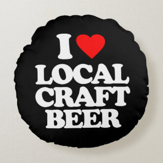 I LOVE LOCAL CRAFT BEER ROUND PILLOW