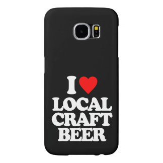 I LOVE LOCAL CRAFT BEER SAMSUNG GALAXY S6 CASE