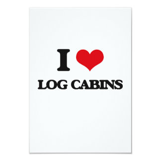 I love Log Cabins 3.5x5 Paper Invitation Card