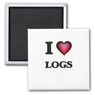 I Love Logs Magnet
