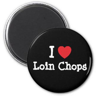I love Loin Chops heart T-Shirt Magnet