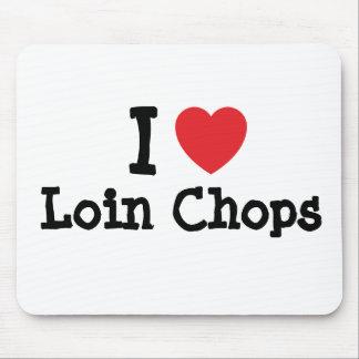 I love Loin Chops heart T-Shirt Mouse Pad