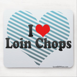 I Love Loin Chops Mouse Pad