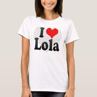 I love Lola T-Shirt