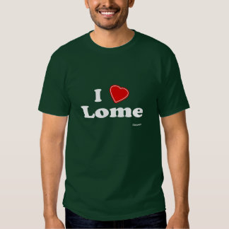 I Love Lome T-shirt