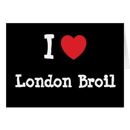 I love London Broil heart T-Shirt Greeting Card