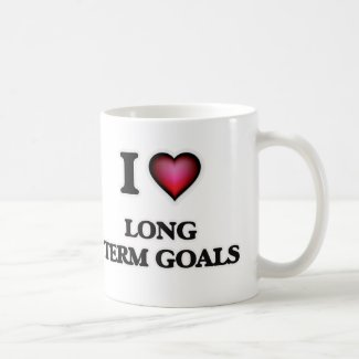 I Love Long Term Goals Coffee Mug