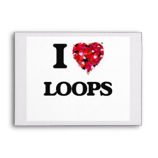 I Love Loops Envelopes