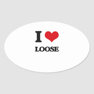 I Love Loose Oval Sticker