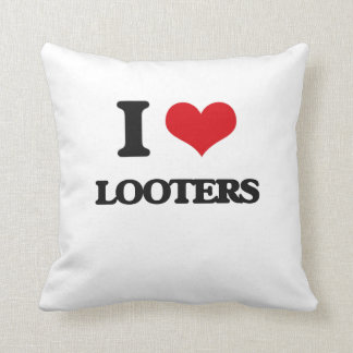 I Love Looters Pillows