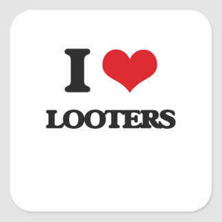 I Love Looters Square Sticker