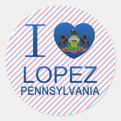 I Love Lopez, PA Round Stickers