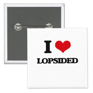 I Love Lopsided Pinback Buttons