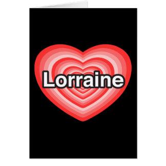 I love Lorraine. I love you Lorraine. Heart Card