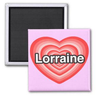 I love Lorraine. I love you Lorraine. Heart Fridge Magnet