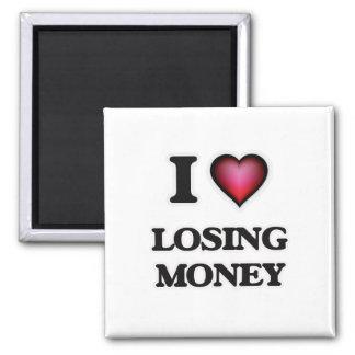 I Love Losing Money Magnet