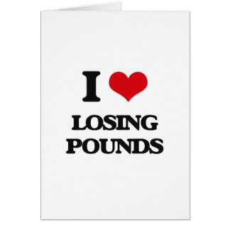 I Love Losing Pounds Card
