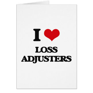 I love Loss Adjusters Greeting Card