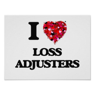 I love Loss Adjusters Poster