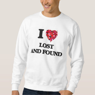I Love Lost And Found Pull Over Sweatshirts
