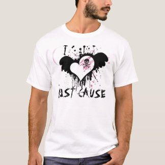 I LOVE LOST CAUSE T-Shirt