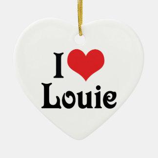 I Love Louie Ceramic Ornament