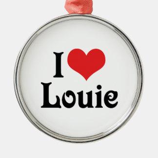 I Love Louie Metal Ornament