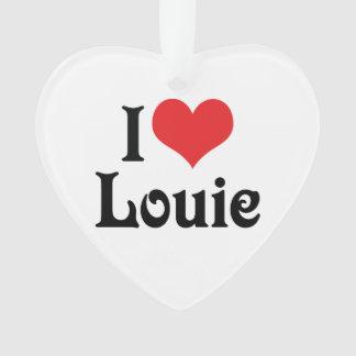 I Love Louie Ornament