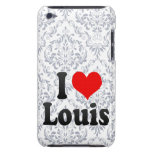 I love Louis iPod Touch Cases