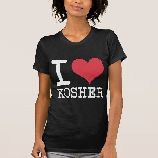 I Love LOVE - KOSHER - LIFE Products & Designs! Tees