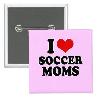 I Love love soccer moms Buttons