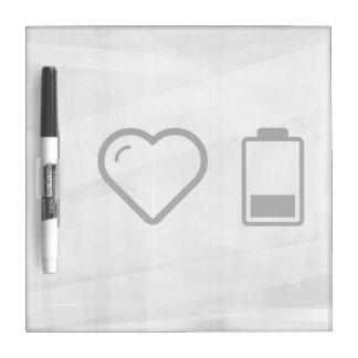 I Love Low Batterys Dry Erase Board