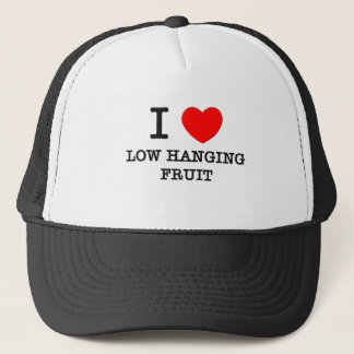 I Love Low Hanging Fruit Trucker Hat