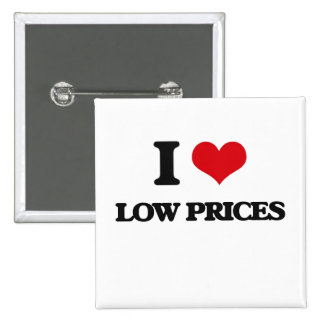 I Love Low Prices Pin