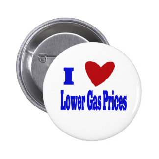i love lower gas prices pinback button