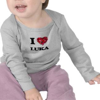 I Love Luka T-shirts